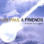 Les Paul & Friends, A Tribute to a Legend
