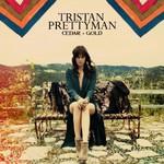 Tristan Prettyman, Cedar + Gold
