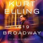 Kurt Elling, 1619 Broadway: The Brill Building Project