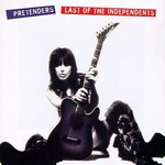 The Pretenders, Last of the Independents