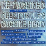 Various Artists, Re-Machined: A Tribute to Deep Purple's Machine Head mp3