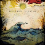 Edison Glass, Time Is Fiction