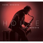 Euge Groove, House Of Groove