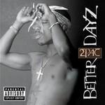 2Pac, Better Dayz