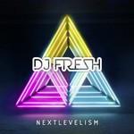 DJ Fresh, Nextlevelism