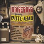 Indigenous, Indigenous-Featuring Mato Nanji
