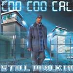 Coo Coo Cal, Still Walkin
