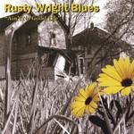 Rusty Wright Blues, Ain't No Good Life