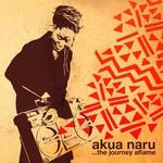 Akua Naru, The Journey Aflame