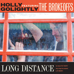 Holly Golightly & The Brokeoffs, Long Distance
