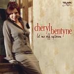 Cheryl Bentyne, Let Me Off Uptown