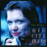 Sue Foley, Big City Blues