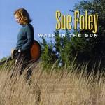 Sue Foley, Walk in the Sun