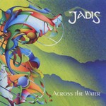 Jadis, Across The Water