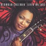 Deborah Coleman, Livin' On Love