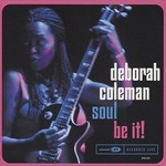 Deborah Coleman, Soul Be It!