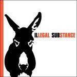 Illegal Substance, Illegal Substance