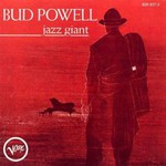 Bud Powell, Jazz Giant