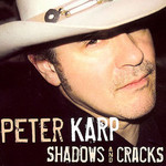 Peter Karp, Shadows And Cracks