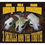 David Hidalgo, Mato Nanji & Luther Dickinson, 3 Skulls And The Truth