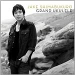 Jake Shimabukuro, Grand Ukulele