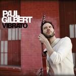 Paul Gilbert, Vibrato