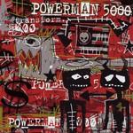 Powerman 5000, Transform