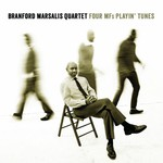 The Branford Marsalis Quartet, Four MFs Playin' Tunes