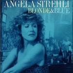 Angela Strehli, Blonde & Blue