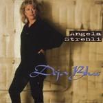 Angela Strehli, Deja Blue
