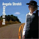 Angela Strehli, Blue Highway