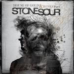 Stone Sour, House of Gold & Bones Part 1