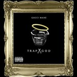 Gucci Mane, Trap God