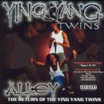 Ying Yang Twins, Alley... Return Of The Ying Yang Twins