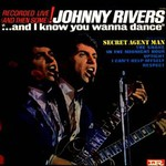 Johnny Rivers, And I Know You Wanna Dance