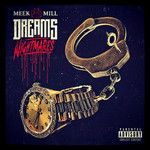 Meek Mill, Dreams and Nightmares