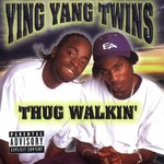 Ying Yang Twins, Thug Walkin'