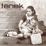 Tenek, EP2