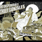 Chilly Gonzales, The Unspeakable Chilly Gonzales mp3