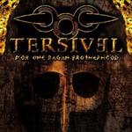 Tersivel, For One Pagan Brotherhood