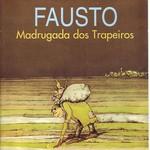 Fausto, Madrugada Dos Trapeiros