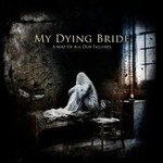 My Dying Bride, A Map of All Our Failures
