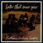 Matthews Southern Comfort, Later That Same Year
