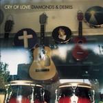 Cry of Love, Diamonds & Debris