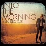 Ben Rector, Into the Morning