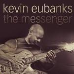Kevin Eubanks, The Messenger
