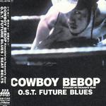 The Seatbelts, Cowboy Bebop: Knockin' on Heaven's Door: Future Blues mp3