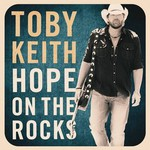 Toby Keith, Hope on the Rocks