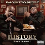E-40 & Too $hort, History: Mob Music