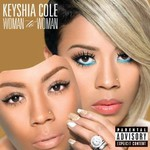 Keyshia Cole, Woman to Woman